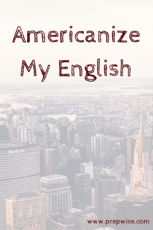Americanize my English