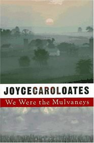 We Were the Mulvaneys by Joyce Carol Oates is today's pick for the #Book-A-Day reading challenge.