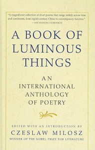 Join our #Book-A-Day challenge.  Here's the choice for today:  A Book of Luminous Things by Czeslaw Milosz.