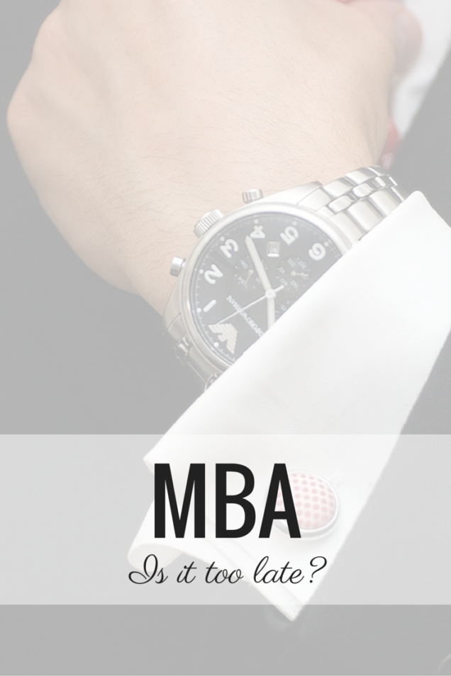 mba is it too late